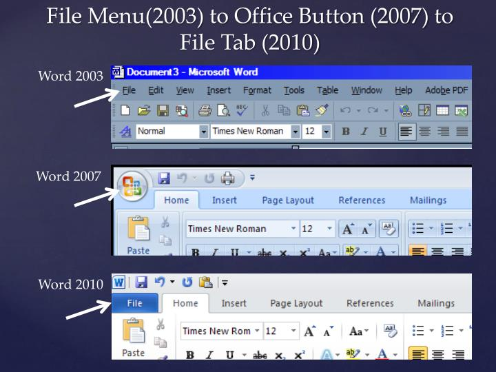 File Menu(2003) to Office Button (2007) to File Tab (2010)
