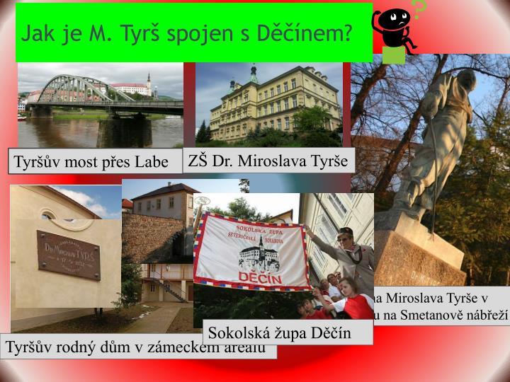Jak je M. Tyrš spojen s Děčínem?