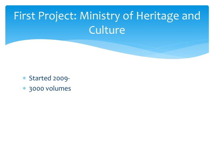 First project ministry of heritage and culture