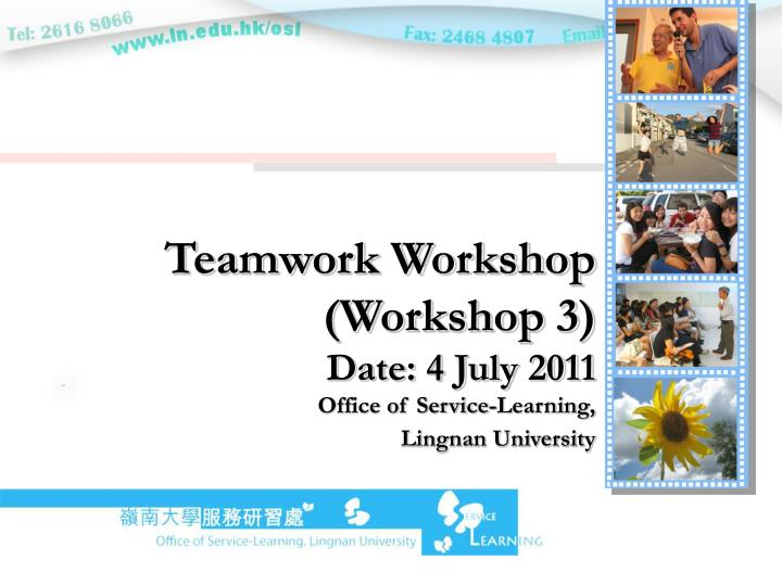 teamwork workshop workshop 3 date 4 july 2011 office of service learning lingnan university n.