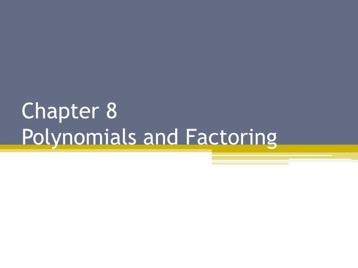 chapter 8 polynomials and factoring n.