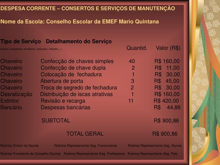 DESPESA CORRENTE – CONSERTOS E SERVIÇOS DE MANUTENÇÃO