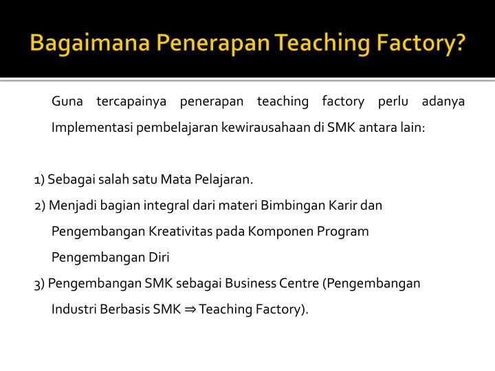 The Achievement Of Implementing Teaching Factory Is A Skilled Graduate Which Poses Sense Quality Efficiency And Creativity