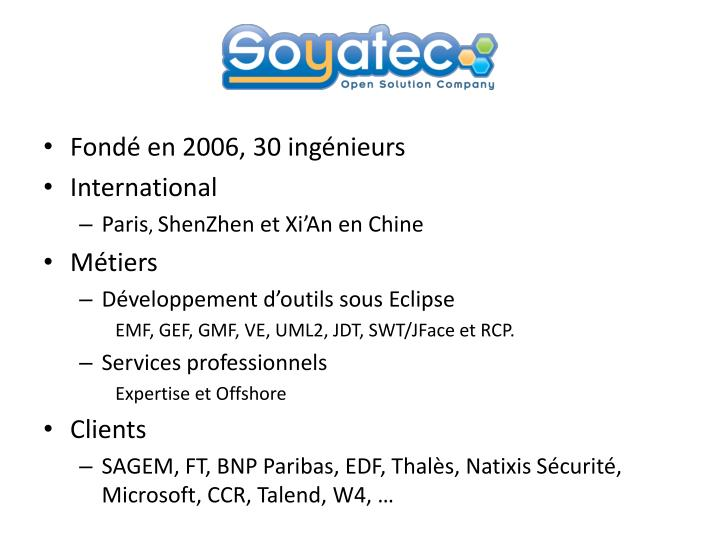 Fondé en 2006, 30 ingénieurs