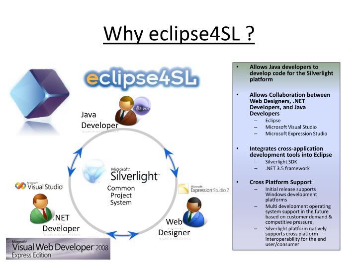 Why eclipse4SL ?