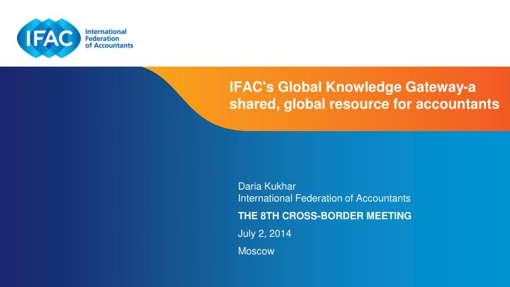 ifac s global knowledge gateway a shared global resource for accountants n.