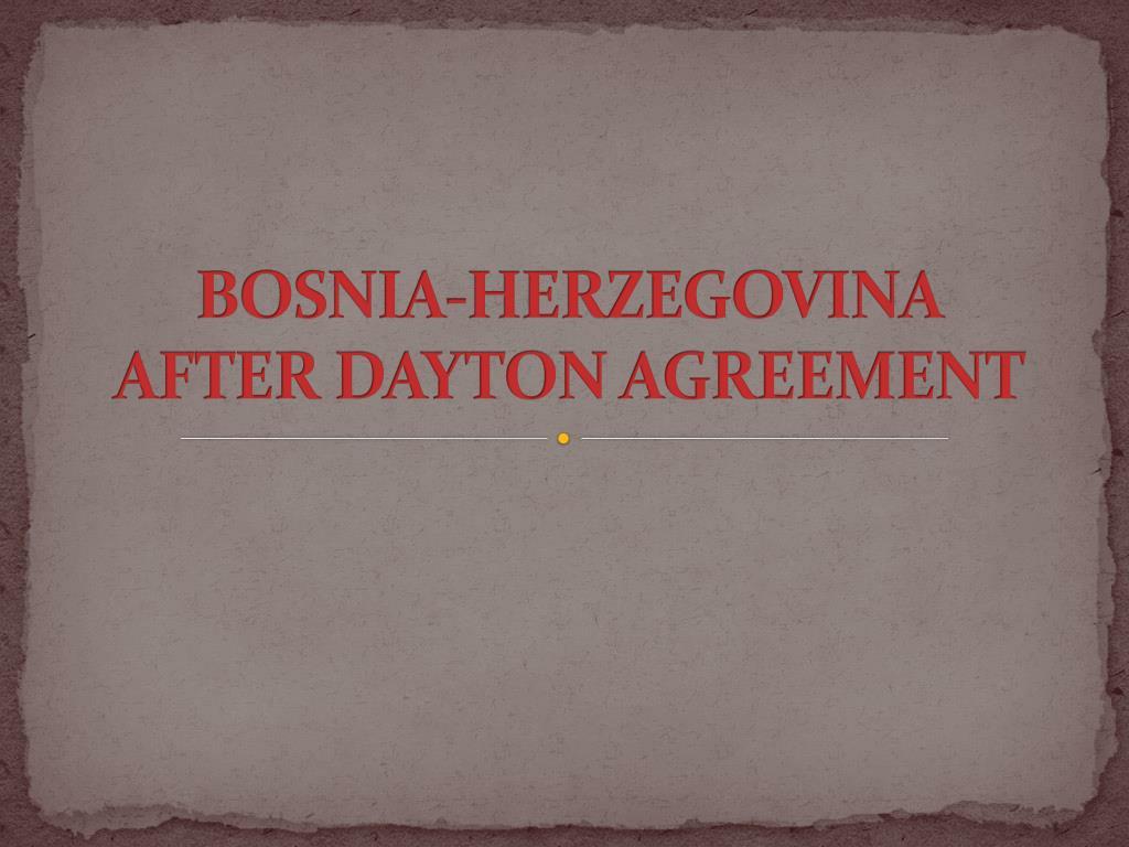 Ppt Bosnia Herzegovina After Dayton Agreement Powerpoint