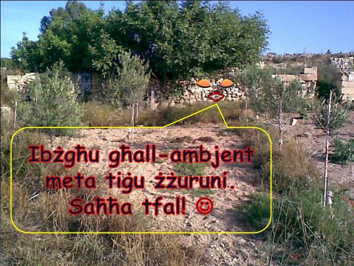 Ibżgħu għall-ambjent meta tiġu żżuruni.  Saħħa tfal!