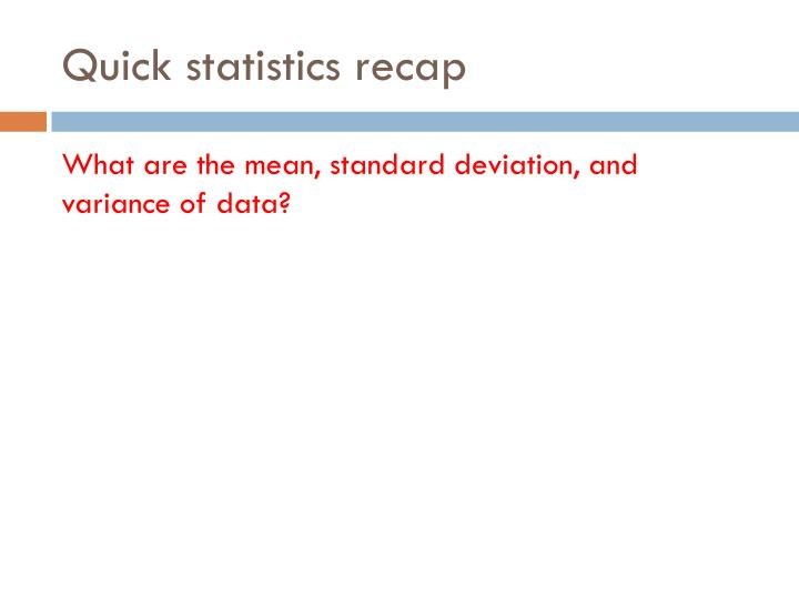 Quick statistics recap