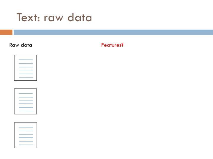 Text: raw data