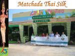 matchada thai silk