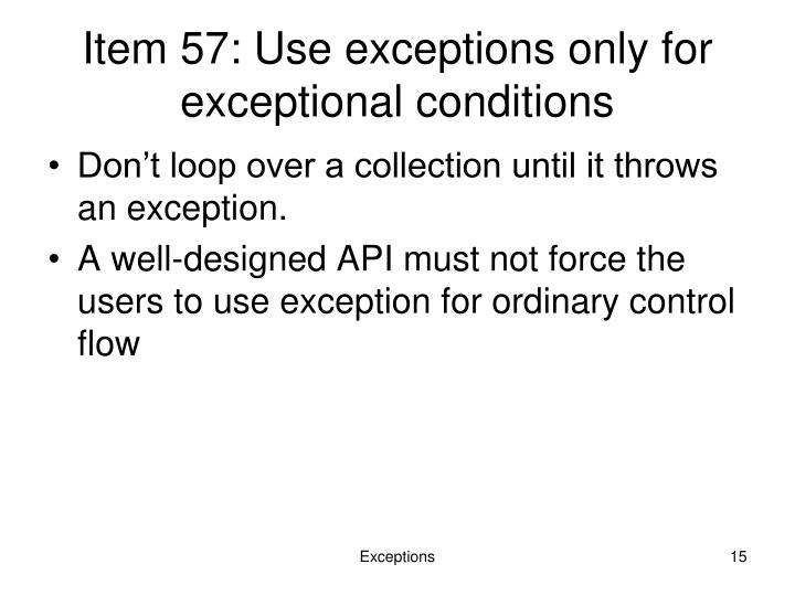 Item 57: Use exceptions only for exceptional conditions