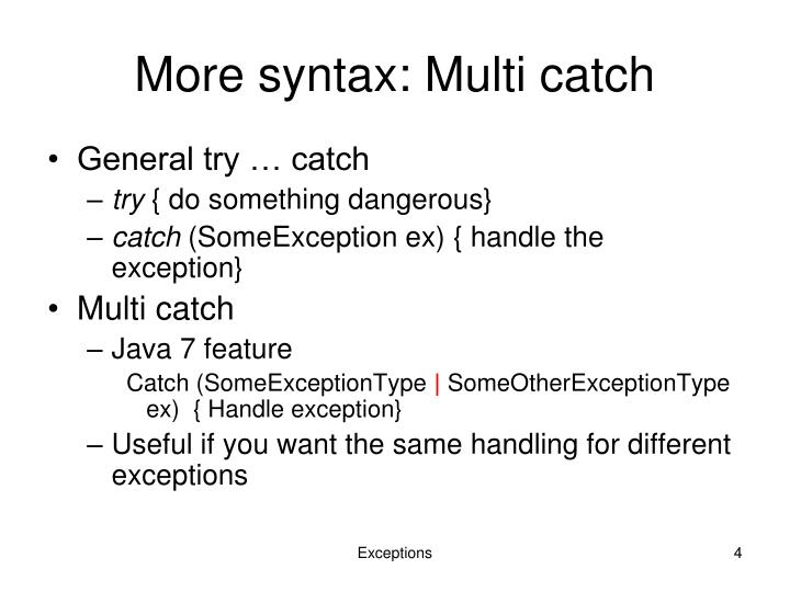 More syntax: Multi catch