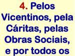 4 pelos vicentinos pela c ritas pelas obras sociais e por todos os