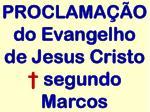 proclama o do evangelho de jesus cristo segundo marcos