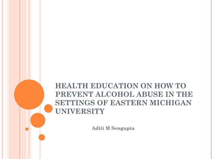 health education on how to prevent alcohol abuse in the settings of eastern michigan university n.