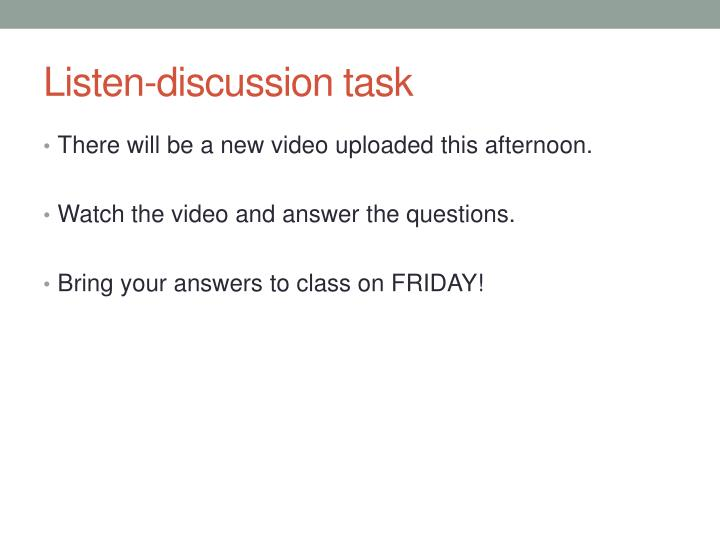 Listen-discussion task