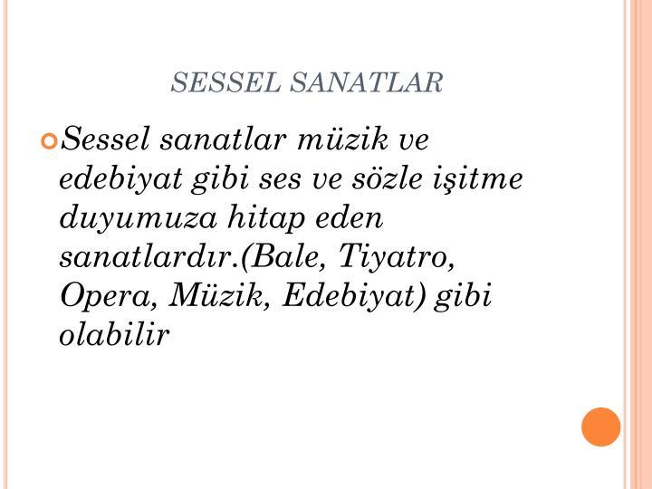SESSEL SANATLAR