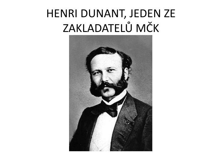 HENRI DUNANT, JEDEN ZE ZAKLADATELŮ MČK
