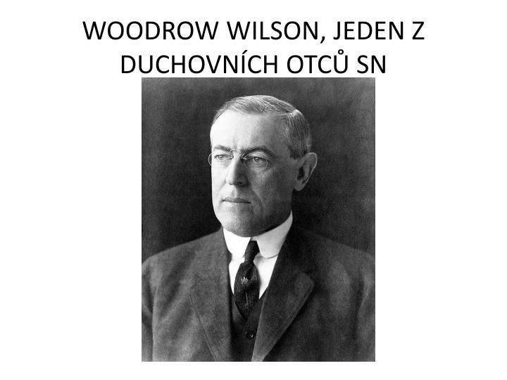 WOODROW WILSON, JEDEN Z DUCHOVNÍCH OTCŮ SN