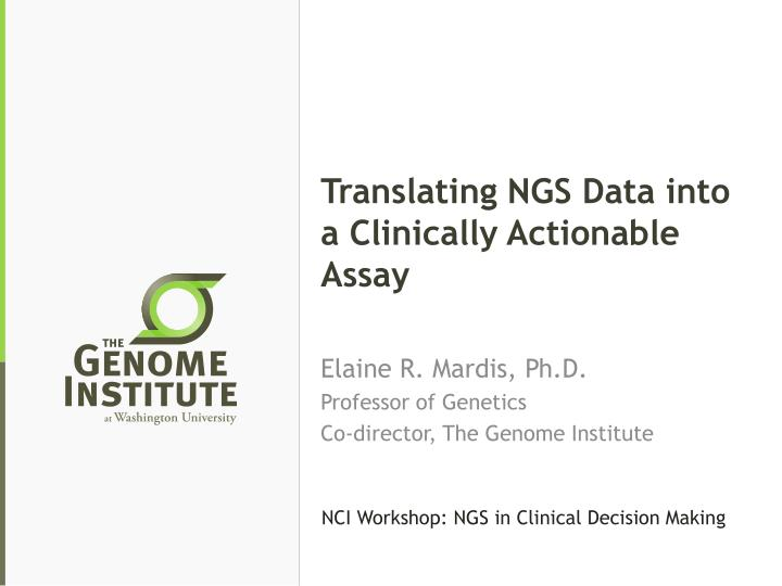 translating ngs data into a clinically actionable assay n.