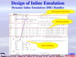 design of inline emulation dynamic inline emulation die handler