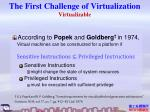 the first challenge of virtualization virtualizable