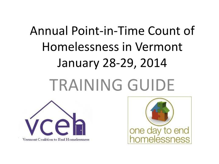 Annual point in time count of homelessness in vermont january 28 29 2014