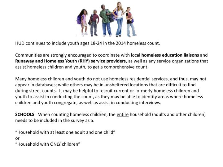 HUD continues to include youth ages 18-24 in the 2014 homeless count.