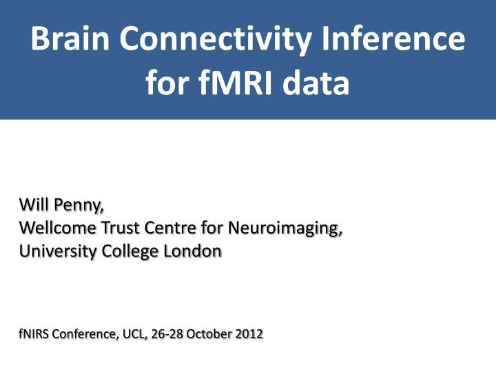 Brain connectivity inference for fmri data