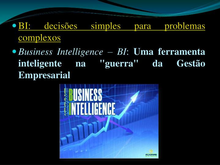 BI: decisões simples para problemas complexos