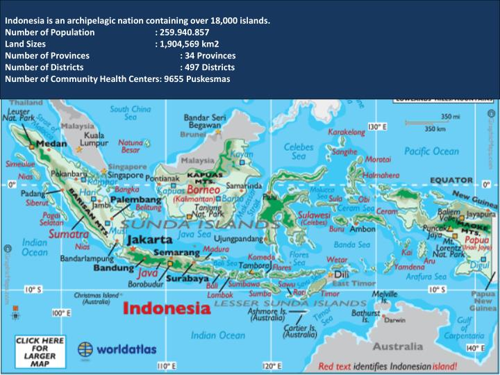 Indonesia is an archipelagic nation containing over 18,000 islands.