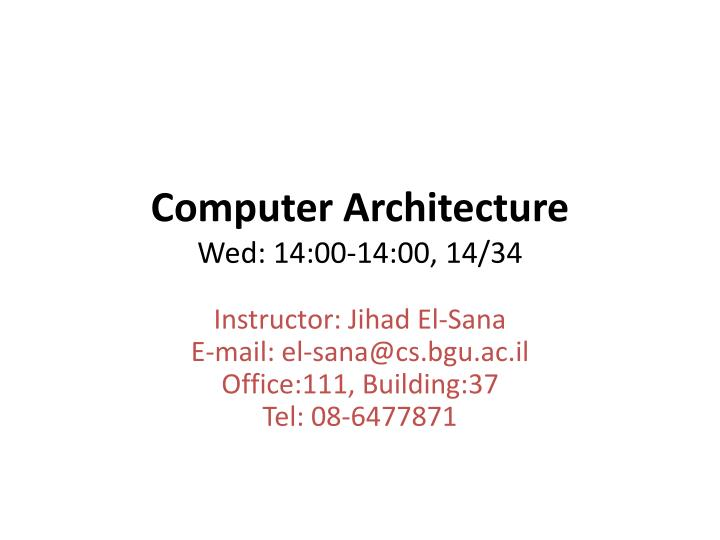 computer architecture wed 14 00 14 00 14 34 n.