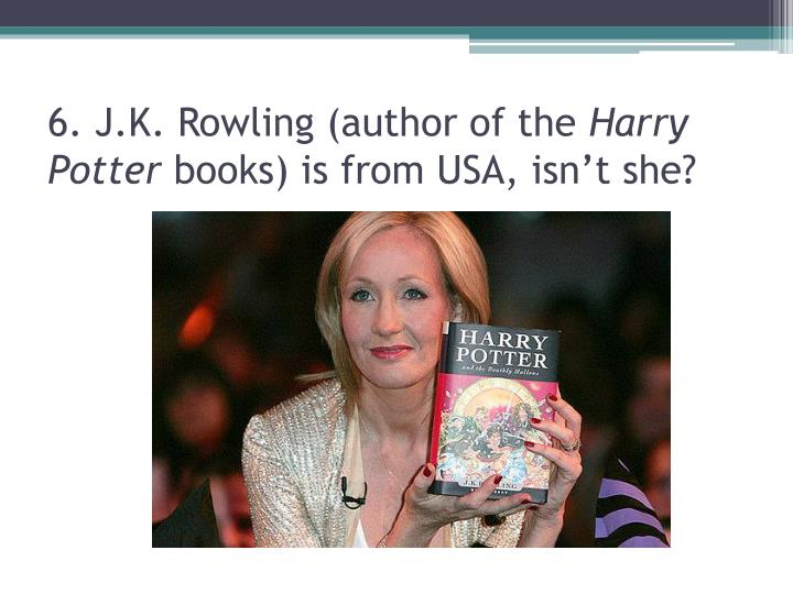 6. J.K. Rowling (author of the