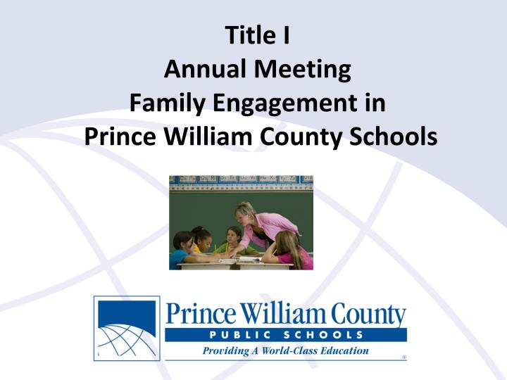 Title i annual meeting family engagement in prince william county schools