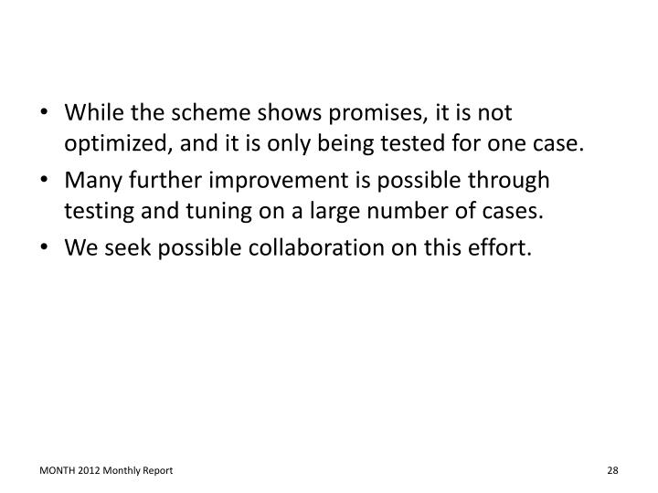 While the scheme shows promises, it is not optimized, and it is only being tested for one case.