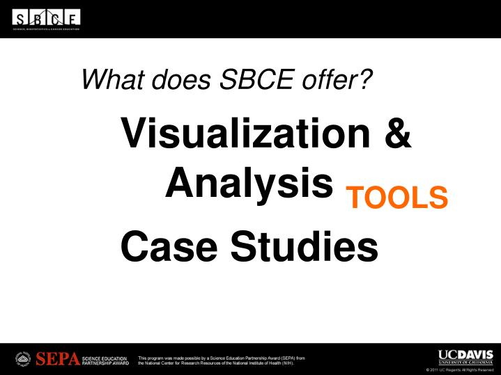 What does SBCE offer?