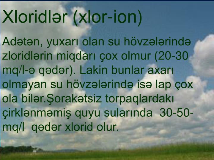 Xloridlər (xlor-ion)