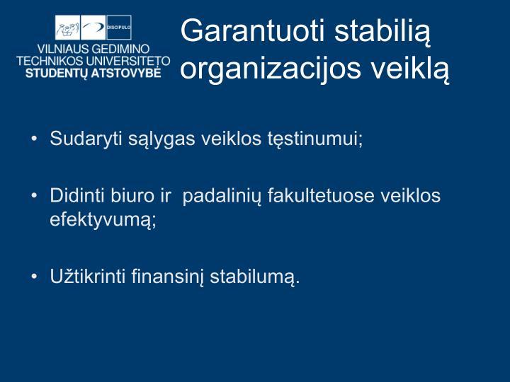 Garantuoti stabilią organizacijos veiklą