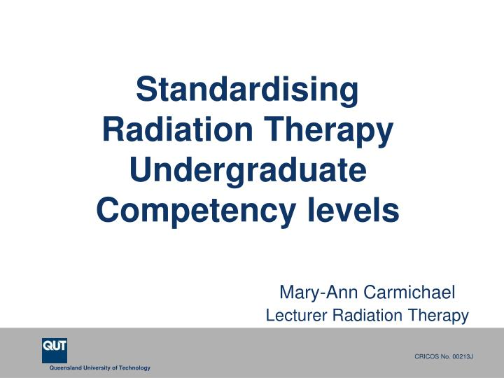 standardising radiation therapy undergraduate competency levels n.