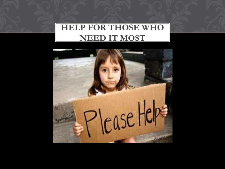 Help for those who need it most