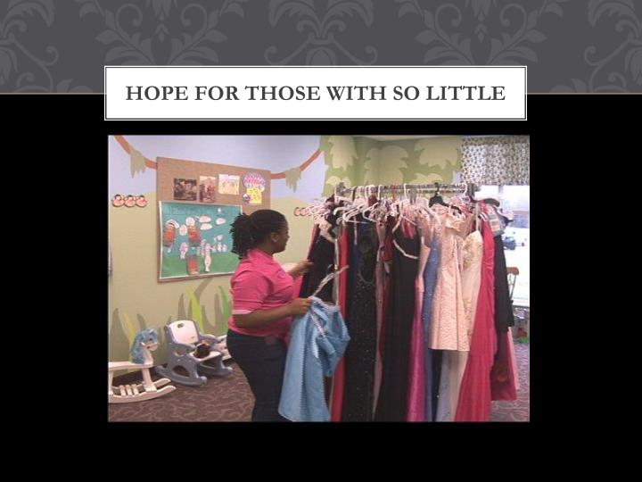 Hope for those with so little
