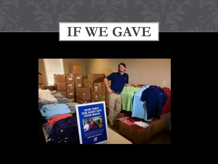 IF WE gave