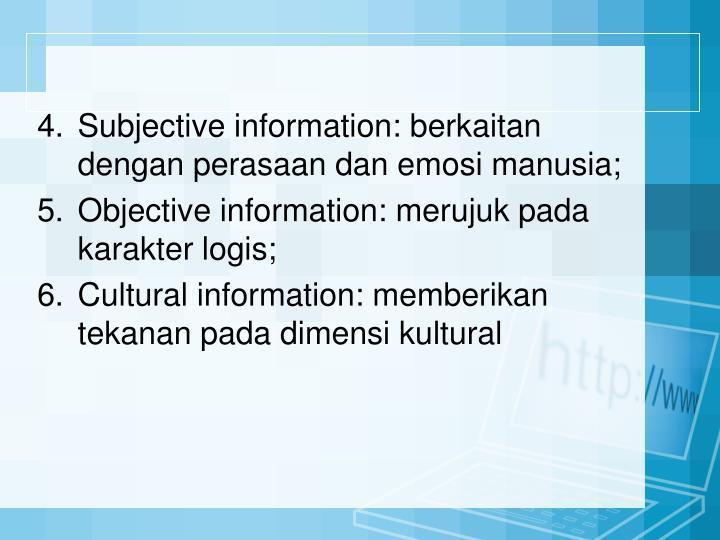 Subjective information: