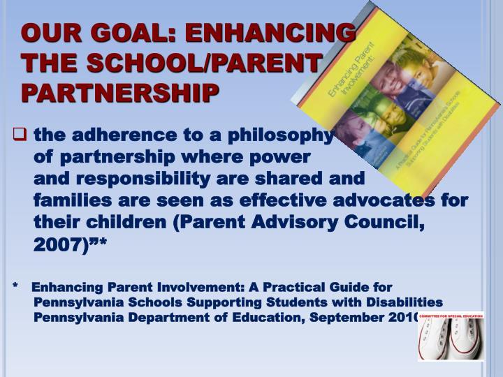 OUR GOAL: ENHANCING THE SCHOOL/PARENT PARTNERSHIP