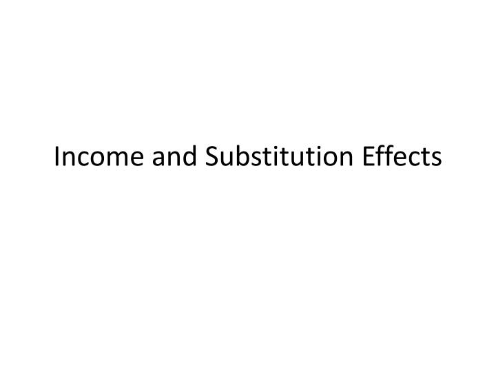 income and substitution effects n.