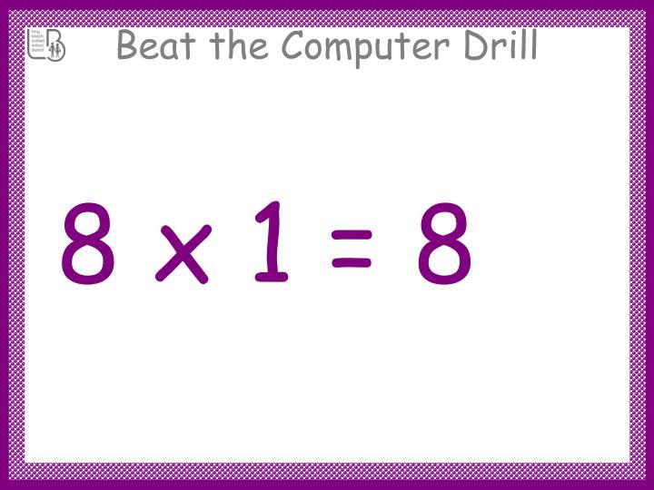 8 x 1 = 8