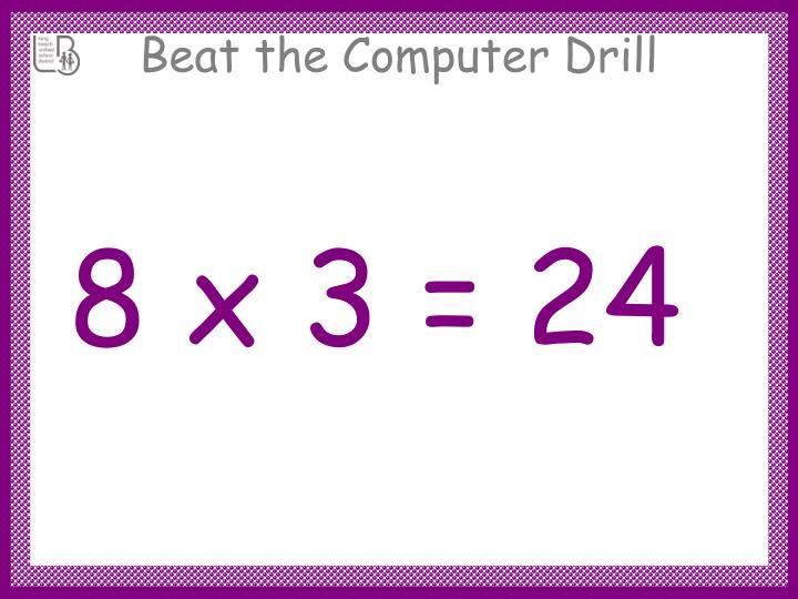 8 x 3 = 24