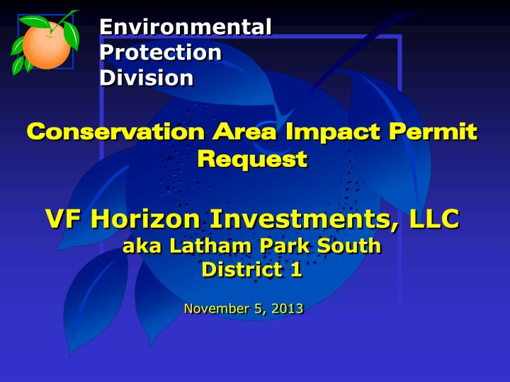 conservation area impact permit request vf horizon investments llc aka latham park south district 1 n.