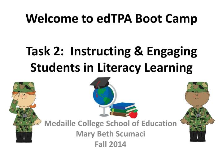 welcome to edtpa boot camp task 2 instructing engaging students in literacy learning n.
